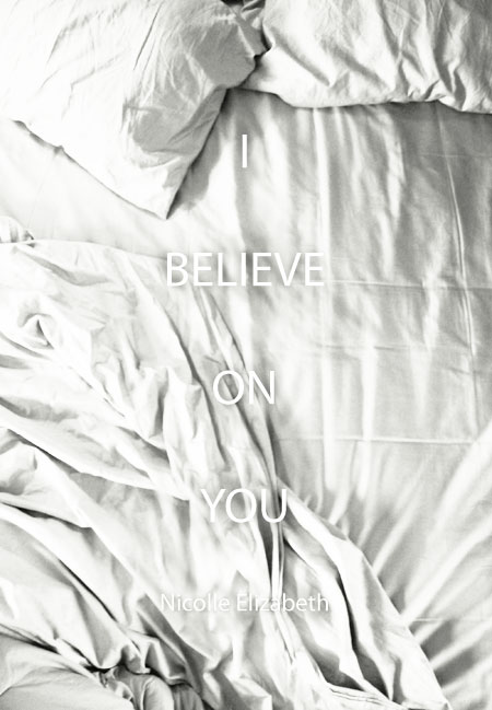 I Believe on You by Nicolle Elizabeth